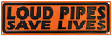 Loud Pipes Save Lives Motorcycle Tin Sign