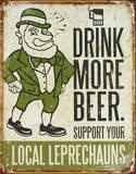 Drink More Beer Support Your Local Leprechauns Blikkskilt