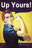 Up Yours (Rosie the Riveter Parody) Art Print Poster Foto