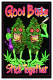 Good Buds Stick Together Pot Marijuana Blacklight Poster Print Poster