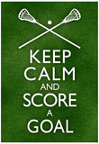 Keep Calm and Score a Goal Lacrosse Poster Pôsteres
