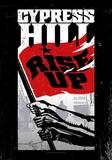 Cypress Hill - Rise Up Kunstdrucke