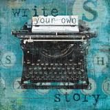 Write Your Own Story Kunstdrucke von Carol Robinson