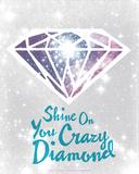 Shine On You Crazy Diamond Serigrafie von  Hero Design