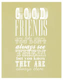 Good Friends Are Like Stars Lámina giclée