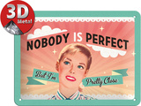 Nobody Is Perfect Blechschild