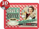 Have A Coffee Plaque en métal