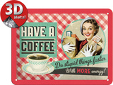 Have A Coffee Blechschild