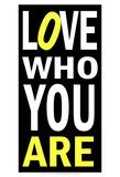 Love Who You Are Plakater av Andrea James