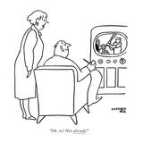 """Oh, no! Not already!"" - New Yorker Cartoon Premium Giclee Print by Gardner Rea"
