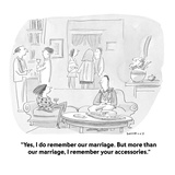 """Yes, I do remember our marriage. But more than our marriage, I remember y…"" - Cartoon Reproduction procédé giclée par Liza Donnelly"
