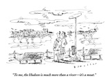 """To me, the Hudson is much more than a river—it's a moat."" - New Yorker Cartoon Premium Giclee Print by Barbara Smaller"