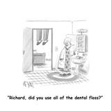 """Richard, did you use all of the dental floss"" - Cartoon Reproduction giclée Premium par Christopher Weyant"