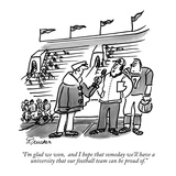"""""""I'm glad we won,  and I hope that someday we'll have a university that ou…"""" - New Yorker Cartoon Reproduction giclée Premium par Boris Drucker"""