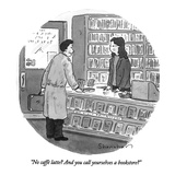 """No caffè latte And you call yourselves a bookstore"" - New Yorker Cartoon Premium Giclee Print by Danny Shanahan"