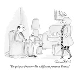 """I'm going to France—I'm a different person in France."" - New Yorker Cartoon Premium Giclee-trykk av Victoria Roberts"