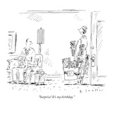 """Surprise! It's my birthday."" - New Yorker Cartoon Premium Giclee Print by Barbara Smaller"