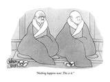 """Nothing happens next. This is it."" - New Yorker Cartoon Reproduction giclée Premium par Gahan Wilson"