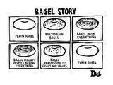 Bagel Story. (an allegory about life) 1. Plain bagel 2.multigrain bagel 3.… - New Yorker Cartoon Premium Giclee-trykk av Drew Dernavich
