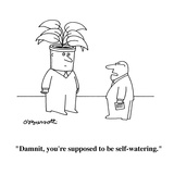 """""""Damnit, you're supposed to be self-watering."""" - Cartoon Reproduction procédé giclée par Charles Barsotti"""