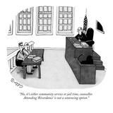 """""""No, it's either community service or jail time, counsellor.  Attending 'R…"""" - New Yorker Cartoon Reproduction giclée Premium par J.C. Duffy"""