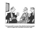 """""""Is it reasonable to assume, then, that the American people will never aga…"""" - Cartoon Giclee Print by William Haefeli"""