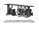 """""""Yes, when I was young we had a secret clubhouse underneath an old table w…"""" - Cartoon Giclee Print by William Haefeli"""