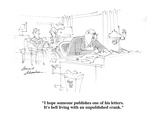 """""""I hope someone publishes one of his letters.  It's hell living with an un…"""" - Cartoon Giclee Print by Bernard Schoenbaum"""
