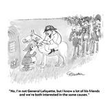 """""""No, I'm not General Lafayette, but I know a lot of his friends and we're …"""" - Cartoon Reproduction procédé giclée par Boris Drucker"""