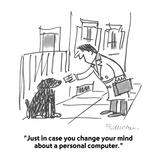 """""""Just in case you change your mind about a personal computer."""" - Cartoon Reproduction procédé giclée par Boris Drucker"""