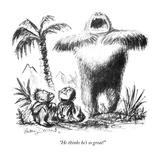 """He thinks he's so great!"" - New Yorker Cartoon Reproduction giclée Premium par Jr., Whitney Darrow"