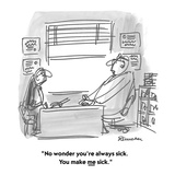 """""""No wonder you're always sick.  You make me sick."""" - Cartoon Reproduction procédé giclée par Boris Drucker"""