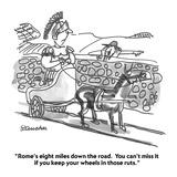 """Rome's eight miles down the road.  You can't miss it if you keep your whe…"" - Cartoon Reproduction procédé giclée par Boris Drucker"