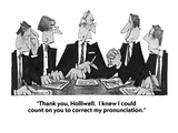 """""""Thank you, Holliwell.  I knew I could count on you to correct my pronunci…"""" - Cartoon Giclee Print by William Haefeli"""