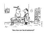 """""""Now, how can I be of assistance"""" - Cartoon Giclee Print by David Sipress"""