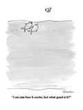 """I can see how it works, but what good is it"" - Cartoon Reproduction giclée Premium par Boris Drucker"