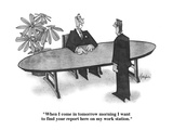 """""""When I come in tomorrow morning I want to find your report here on my wor…"""" - Cartoon Giclee Print by William Haefeli"""