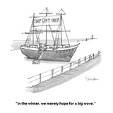 """In the winter, we merely hope for a big wave."" - Cartoon Reproduction procédé giclée par Boris Drucker"
