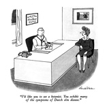 """I'd like you to see a botanist.  You exhibit many of the symptoms of Dutc…"" - New Yorker Cartoon Premium Giclee Print by J.B. Handelsman"