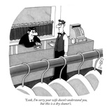 """""""Look, I'm sorry your wife doesn't understand you, but this is a dry clean…"""" - New Yorker Cartoon Reproduction giclée Premium par J.C. Duffy"""