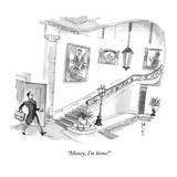 """Money, I'm home!"" - New Yorker Cartoon Reproduction giclée Premium par Barry Blitt"