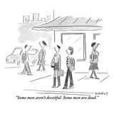 """""""Some men aren't deceitful. Some men are dead."""" - New Yorker Cartoon Reproduction giclée Premium par Liza Donnelly"""