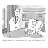"""If there's anything more we can do for you, don't hesitate to fill out th…"" - New Yorker Cartoon Premium Giclee Print by Peter C. Vey"