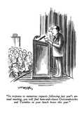 """""""In response to numerous requests following last year's annual meeting, yo…"""" - New Yorker Cartoon Premium Giclee Print by Henry Martin"""