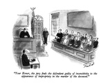 """Your Honor, the jury finds the defendant guilty of insensitivity to the a…"" - New Yorker Cartoon Premium Giclee Print by Stan Hunt"