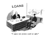 """I suppose mere promises would not suffice."" - New Yorker Cartoon Premium Giclee Print by Stan Hunt"