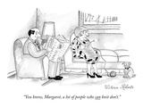 """You know, Margaret, a lot of people who can knit don't."" - New Yorker Cartoon Premium Giclee Print by Victoria Roberts"