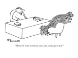 """Throw in some marinara sauce and you've got a deal."" - New Yorker Cartoon Reproduction giclée Premium par Charles Barsotti"