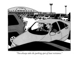 """""""You always take the parking spot of least resistance."""" - New Yorker Cartoon Premium Giclee Print by William Haefeli"""