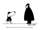 """They rubbed my tummy, chief—I told them everything."" - New Yorker Cartoon Reproduction giclée Premium par Charles Barsotti"